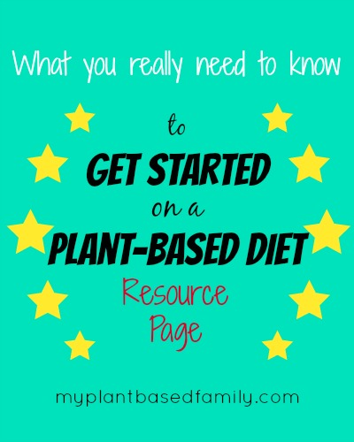 A resource page for everything you need to know to get started on a Plant-Based Diet