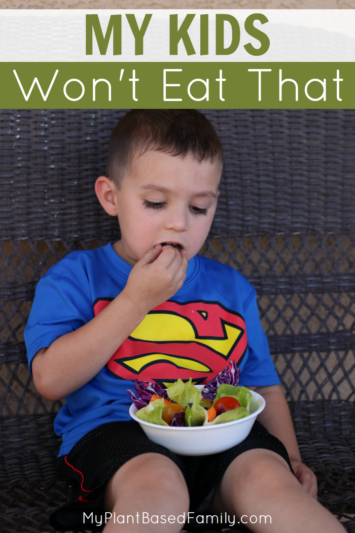 My Kids Won't Eat That! Getting kids to eat a plant-based diet!