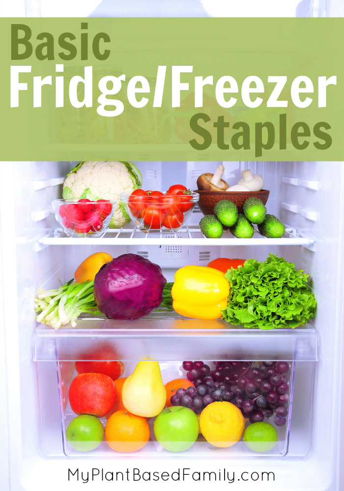 Fridge and Freezer Staples for a Plant-Based Diet