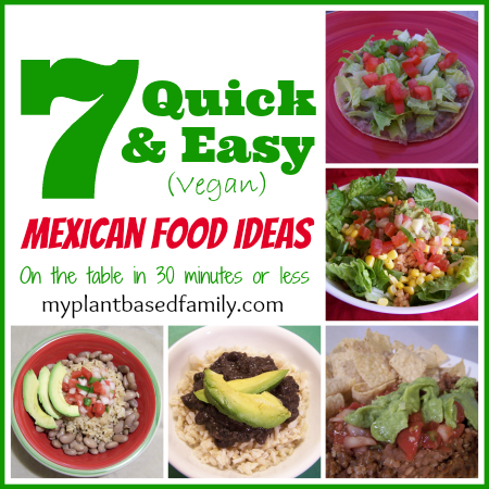 7 Quick and Easy Mexican Food Ideas