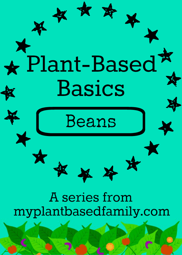Plant-Based Basics: Beans What you need to know to get started eating healthy