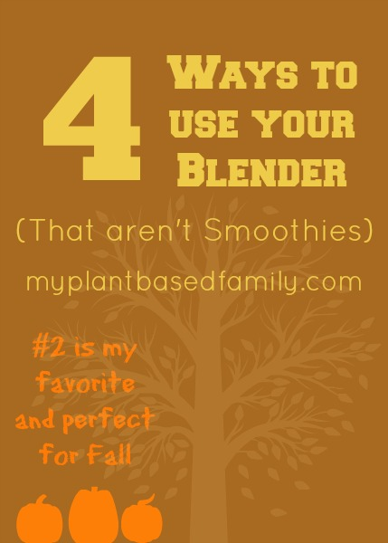 4 ways to use your blender