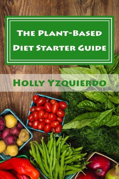 The_Plant_Based_Diet_Starter_Guide