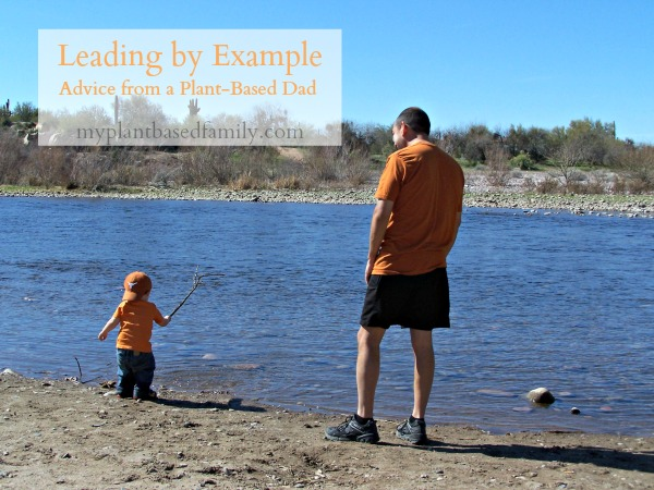 Leading by Example Advice from a plant-based dad