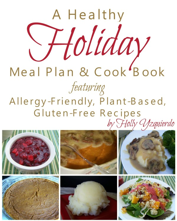 A Healthy Holiday Meal Plan and Cook Book contains 20 plant-based recipes that are also gluten-free and allergy-friendly. Perfect for vegetarians and vegans during the holidays.