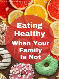 Trying to eat healthy by yourself is hard. 6 Tips to help you eat healthy when your family is not.