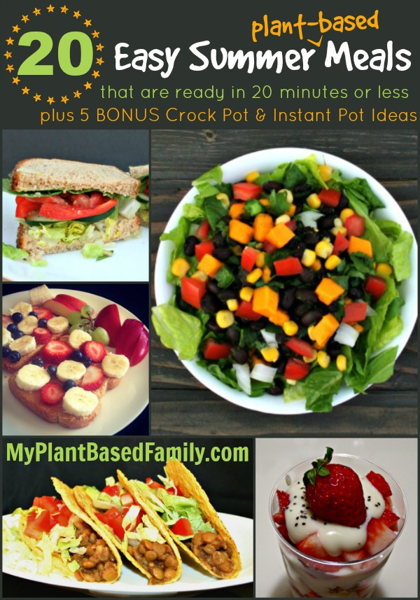 20 Easy Summer Plant-Based Meals that are ready in 20 minutes or less