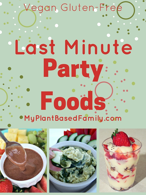 Last minute party food my plant based family for Last minute party food