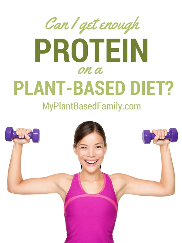 Can I get enough protein on a plant-based diet? YES!