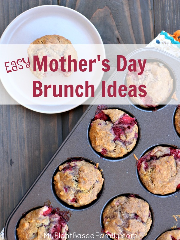 Easy ideas for a plant-based (vegan) Mother's Day Brunch.