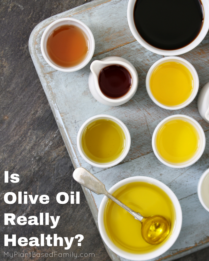 Is olive oil healthy? Should I eat olive oil on a plant-based diet?