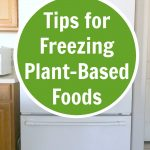 tips for freezing plant-based foods