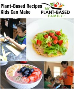 Plant-Based Recipes Kids can make